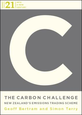 The Carbon Challenge - New Zealand's Emissions Trading Scheme by Geoff Bertram and Simon Terry