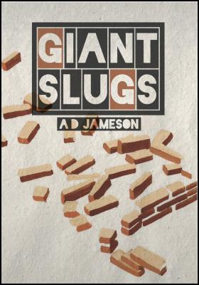 Giant Slugs by AD Jameson – book cover
