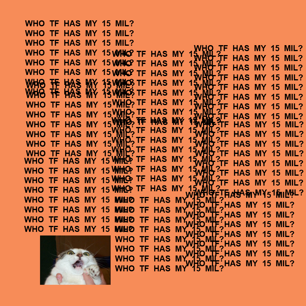 the life of Pablo – scared cat – who tf has my $15 million