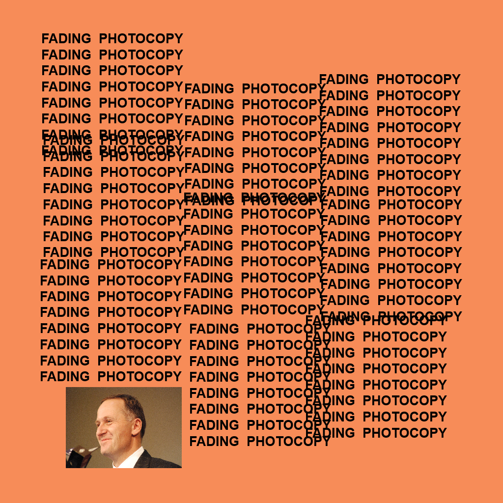 The life of Pablo – John Key – fading photocopy