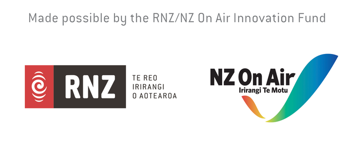 Made possible by the RNZ/NZ on Air innovation fund