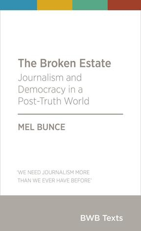 Book cover for The Broken Estate – Journalism and Democracy in a Post-Truth World
